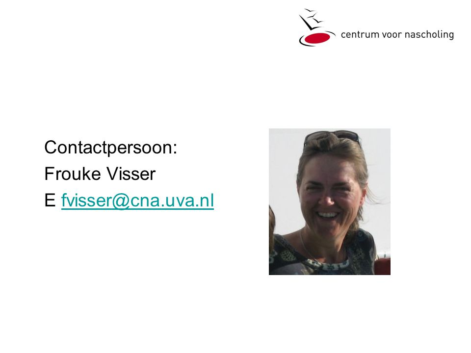 Contactpersoon: Frouke Visser E fvisser@cna.uva.nlfvisser@cna.uva.nl