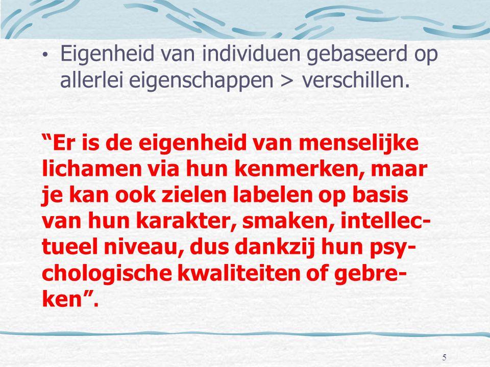 """• Eigenheid van individuen gebaseerd op allerlei eigenschappen > verschillen. """"Er is de eigenheid van menselijke lichamen via hun kenmerken, maar je k"""
