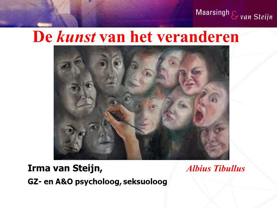Irma van Steijn, Albius Tibullus GZ- en A&O psycholoog, seksuoloog De kunst van het veranderen