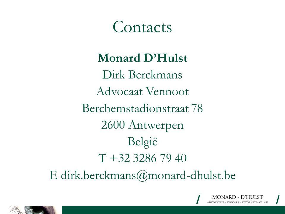 Contacts Monard D'Hulst Dirk Berckmans Advocaat Vennoot Berchemstadionstraat 78 2600 Antwerpen België T +32 3286 79 40 E dirk.berckmans@monard-dhulst.