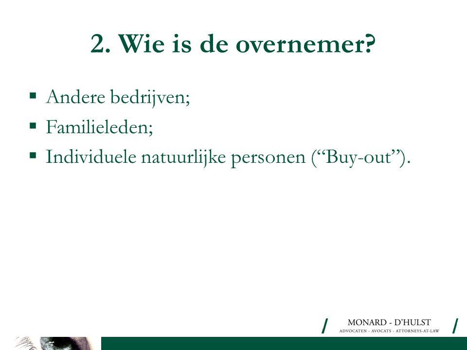 """ Andere bedrijven;  Familieleden;  Individuele natuurlijke personen (""""Buy-out"""")."""