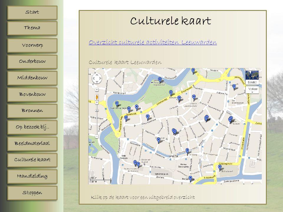 Start Voorwerp Onderbouw Middenbouw Bovenbouw Bronnen Op bezoek bij.. Beeldmateriaal Culturele kaart Handleiding Stoppen Thema Culturele kaart Culture