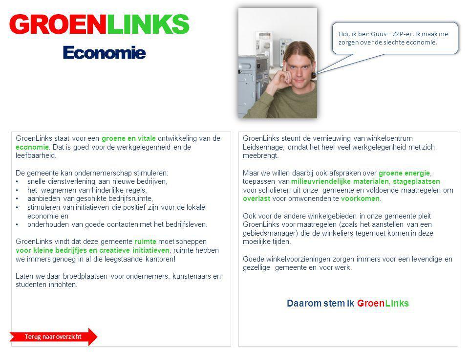 GROENLINKS Hoi, ik ben Guus – ZZP-er. Ik maak me zorgen over de slechte economie. Economie GroenLinks steunt de vernieuwing van winkelcentrum Leidsenh