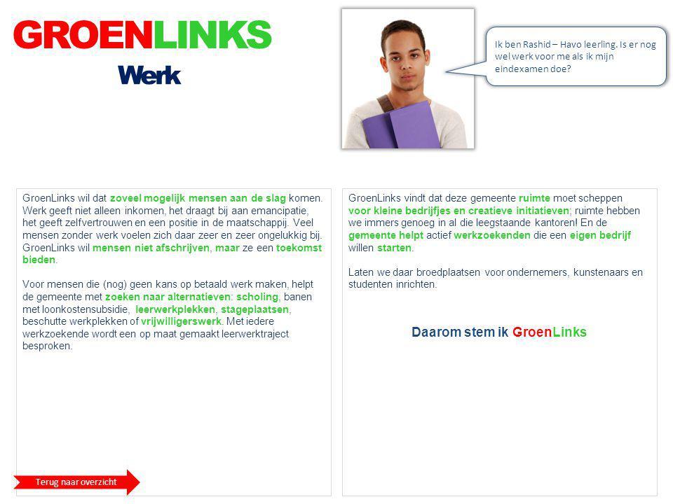 GROENLINKS Werk GroenLinks vindt dat deze gemeente ruimte moet scheppen voor kleine bedrijfjes en creatieve initiatieven; ruimte hebben we immers geno