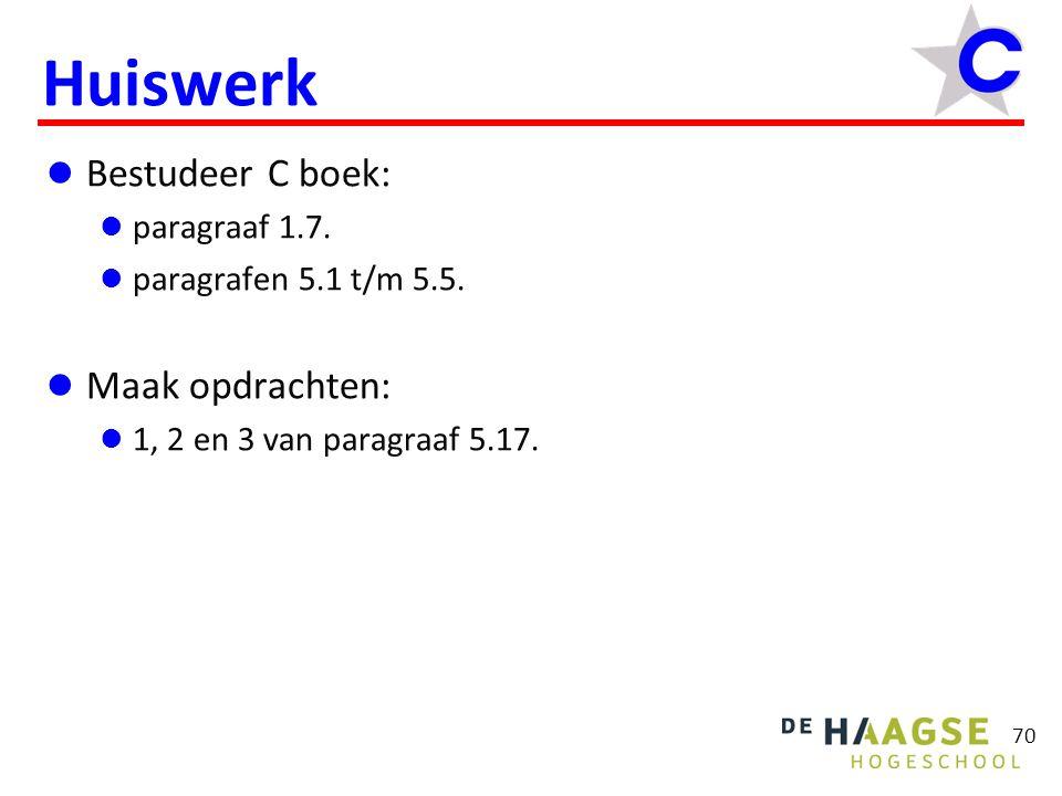 70 Huiswerk  Bestudeer C boek:  paragraaf 1.7. paragrafen 5.1 t/m 5.5.