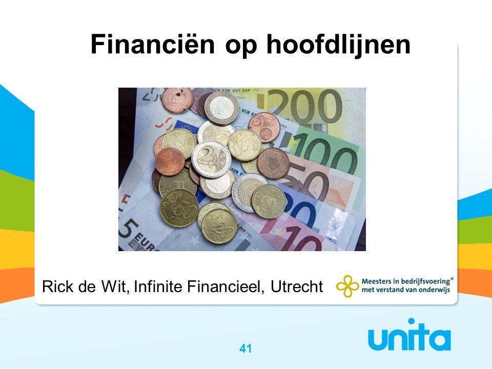 41 Financiën op hoofdlijnen Rick de Wit, Infinite Financieel, Utrecht
