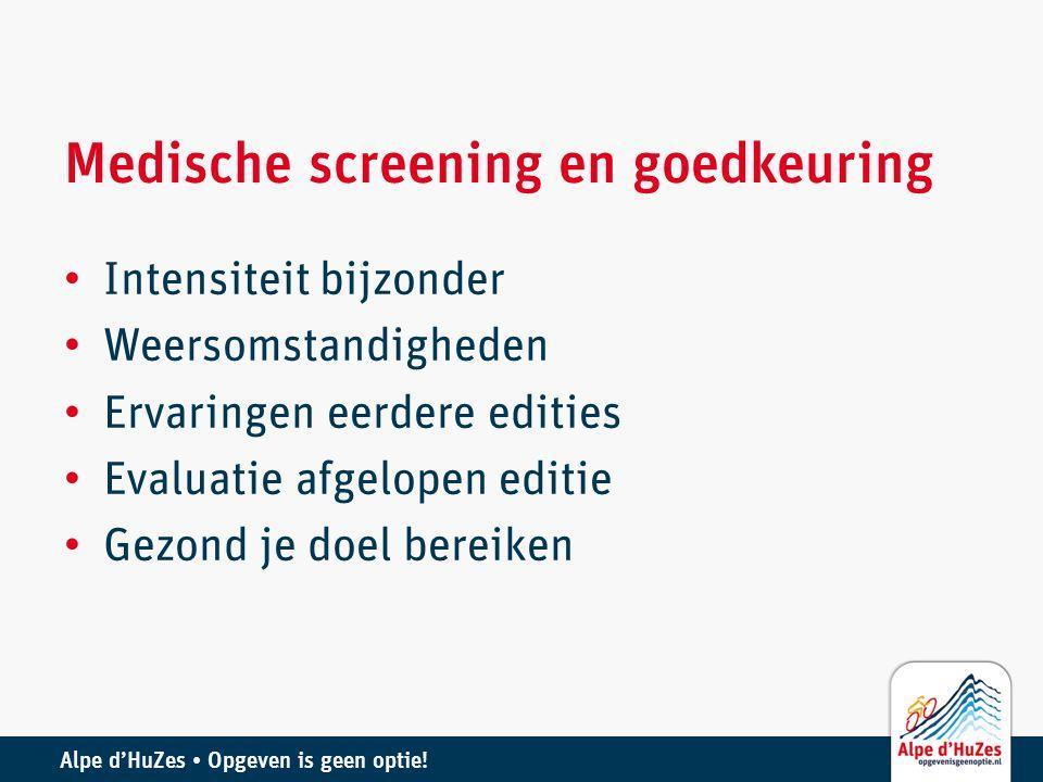 Medische screening en goedkeuring • Intensiteit bijzonder • Weersomstandigheden • Ervaringen eerdere edities • Evaluatie afgelopen editie • Gezond je