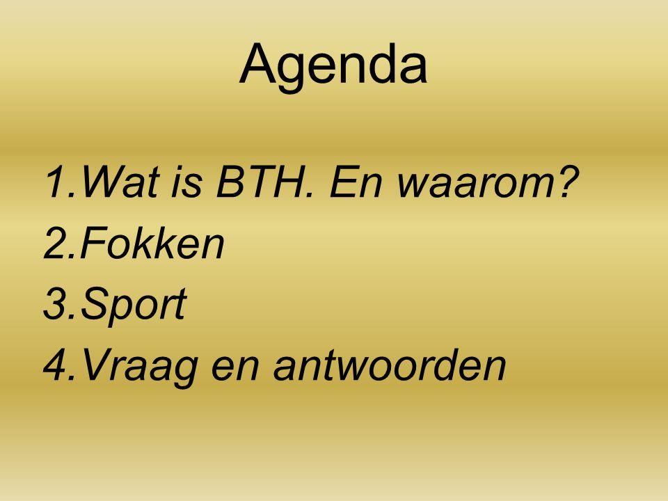 Agenda 1. Wat is BTH. En waarom? 2. Fokken 3. Sport 4. Vraag en antwoorden