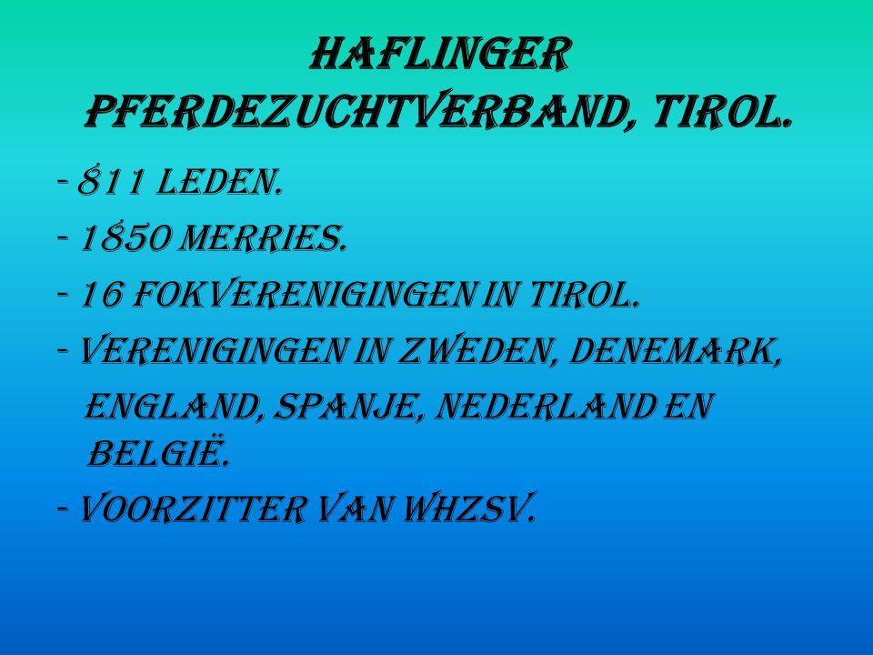 Haflinger Pferdezuchtverband, Tirol.- 811 leden. - 1850 merries.