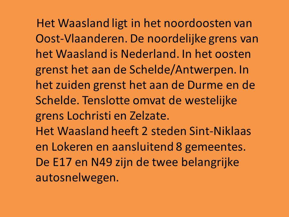 Het Waasland ligt in het noordoosten van Oost-Vlaanderen. De noordelijke grens van het Waasland is Nederland. In het oosten grenst het aan de Schelde/