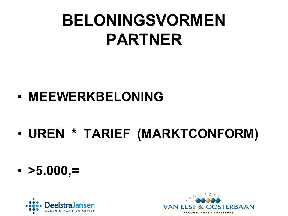 BELONINGSVORMEN PARTNER •MEEWERKBELONING •UREN * TARIEF (MARKTCONFORM) •>5.000,=