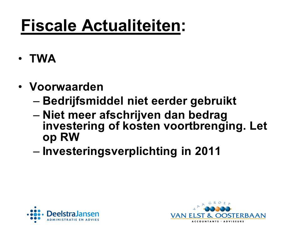 •TWA •Voorwaarden –Bedrijfsmiddel niet eerder gebruikt –Niet meer afschrijven dan bedrag investering of kosten voortbrenging.