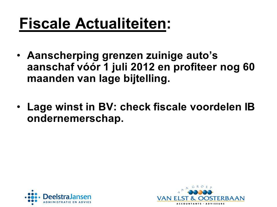 •Aanscherping grenzen zuinige auto's aanschaf vóór 1 juli 2012 en profiteer nog 60 maanden van lage bijtelling.