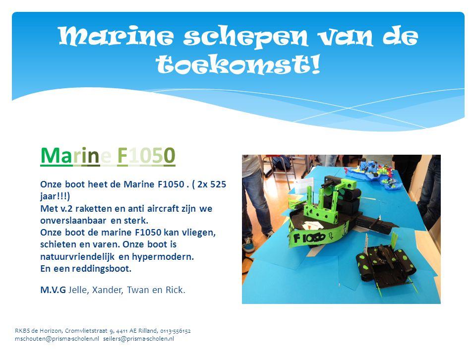 RKBS de Horizon, Cromvlietstraat 9, 4411 AE Rilland, 0113-556152 mschouten@prisma-scholen.nl seilers@prisma-scholen.nl Marine F1050 Onze boot heet de
