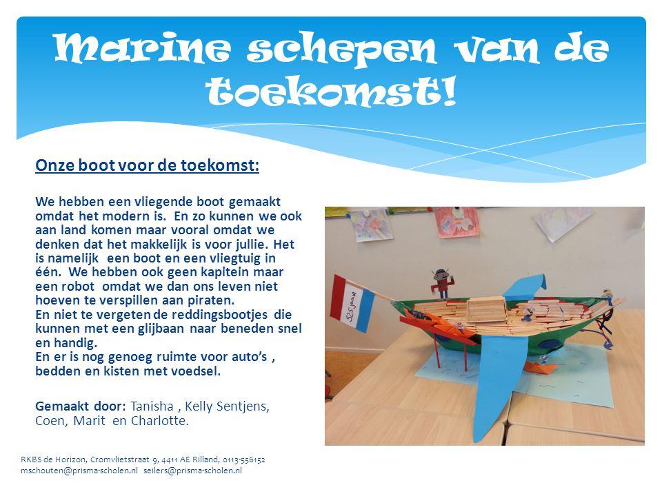 RKBS de Horizon, Cromvlietstraat 9, 4411 AE Rilland, 0113-556152 mschouten@prisma-scholen.nl seilers@prisma-scholen.nl Marine F1050 Onze boot heet de Marine F1050.