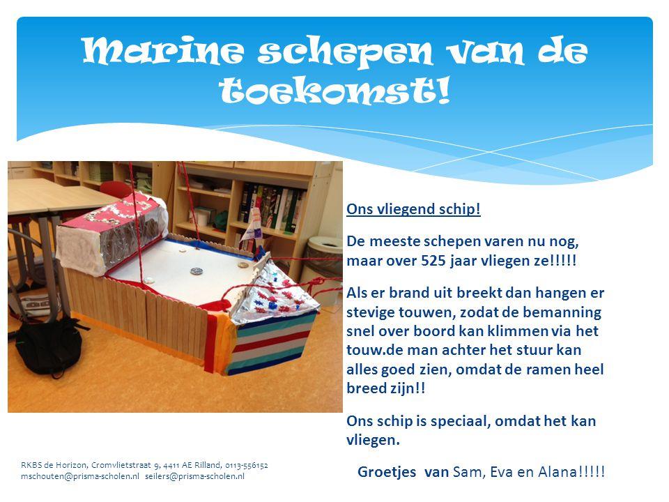 RKBS de Horizon, Cromvlietstraat 9, 4411 AE Rilland, 0113-556152 mschouten@prisma-scholen.nl seilers@prisma-scholen.nl Ons vliegend schip! De meeste s