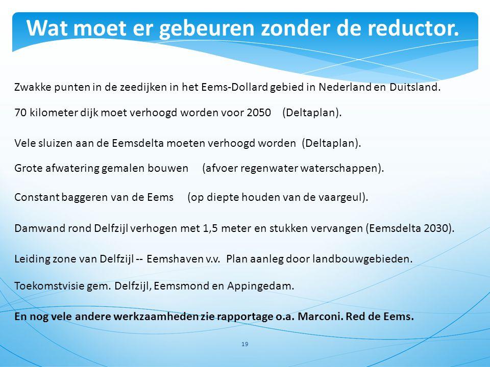 Zwakke punten in de zeedijken in het Eems-Dollard gebied in Nederland en Duitsland. 19 70 kilometer dijk moet verhoogd worden voor 2050 (Deltaplan). V