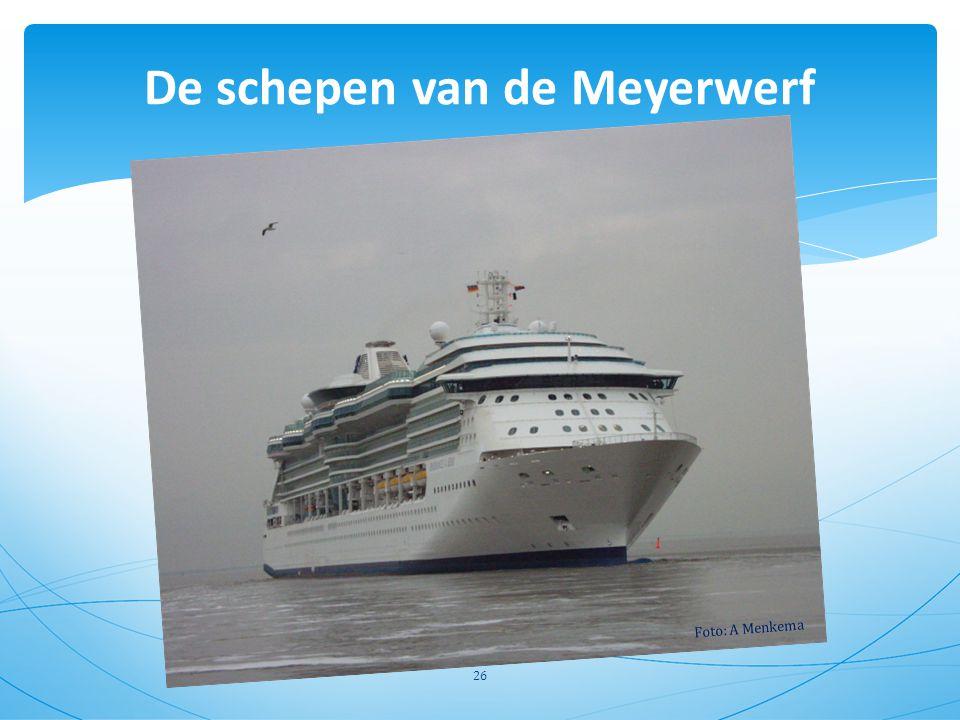 De schepen van de Meyerwerf 26 Foto: A Menkema
