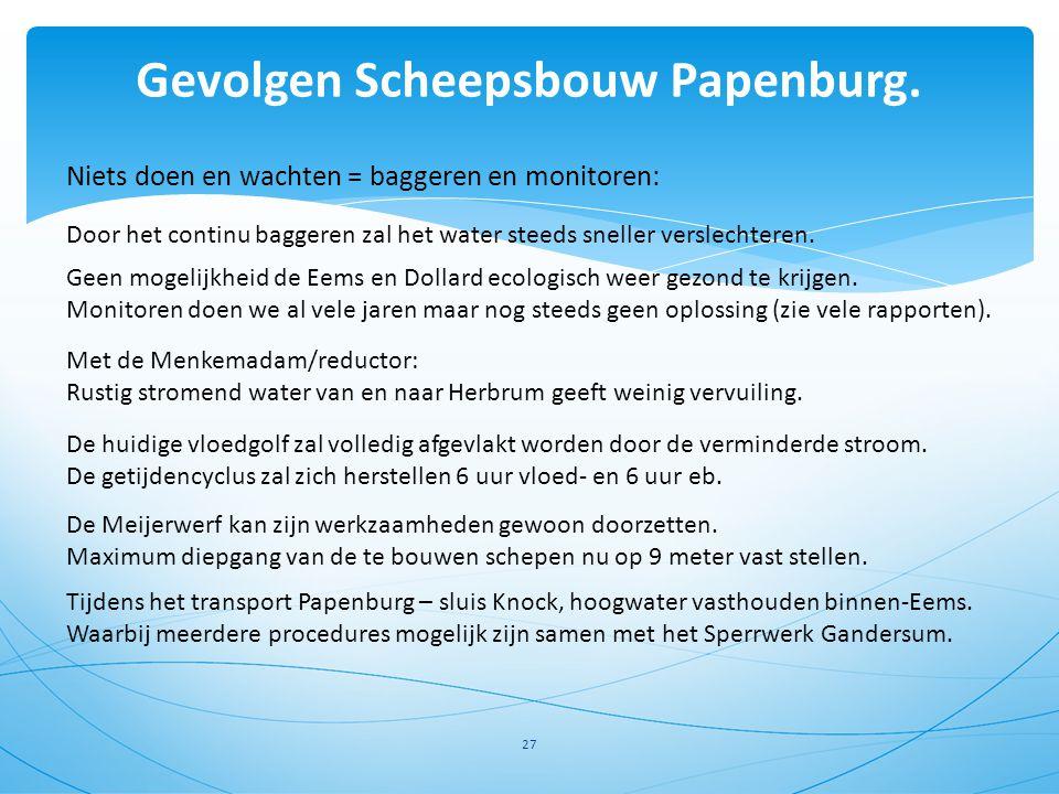 Gevolgen Scheepsbouw Papenburg. 27 De Meijerwerf kan zijn werkzaamheden gewoon doorzetten. Maximum diepgang van de te bouwen schepen nu op 9 meter vas