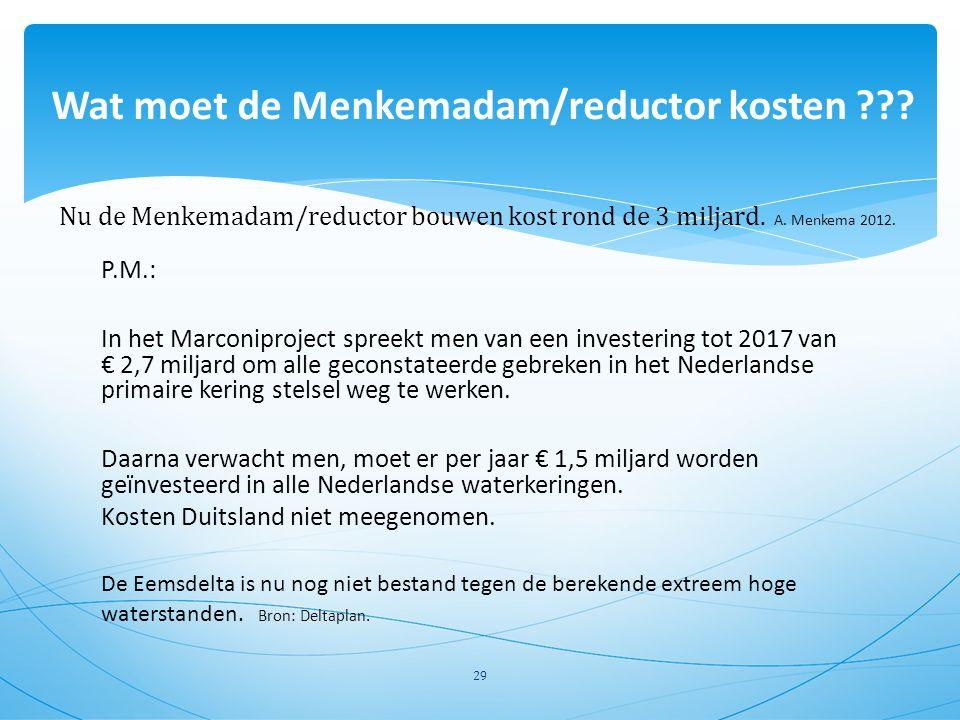 P.M.: In het Marconiproject spreekt men van een investering tot 2017 van € 2,7 miljard om alle geconstateerde gebreken in het Nederlandse primaire ker
