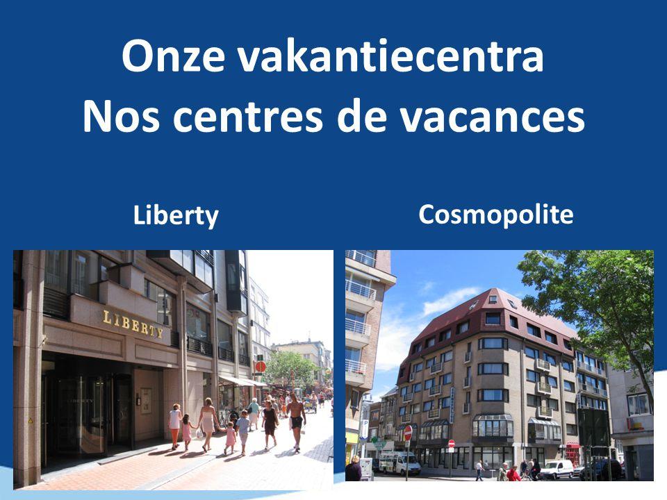 Onze vakantiecentra Nos centres de vacances Liberty Cosmopolite