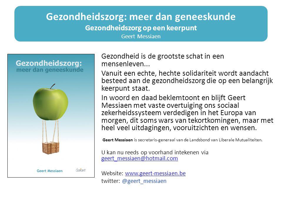 Gezondheidszorg: meer dan geneeskunde Gezondheidszorg op een keerpunt Geert Messiaen Gezondheid is de grootste schat in een mensenleven...
