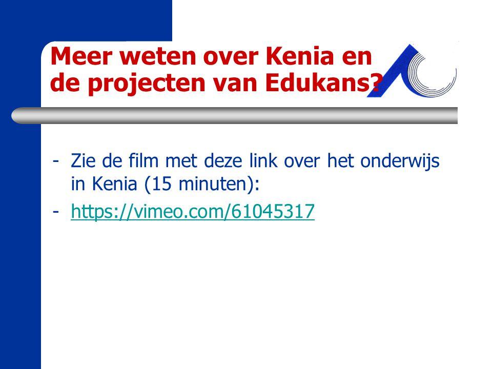 Meer weten over Kenia en de projecten van Edukans? -Zie de film met deze link over het onderwijs in Kenia (15 minuten): -https://vimeo.com/61045317htt