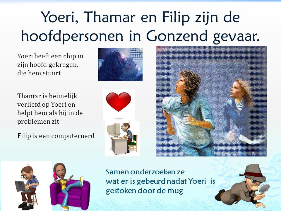 Yoeri, Thamar en Filip zijn de hoofdpersonen in Gonzend gevaar. Thamar is heimelijk verliefd op Yoeri en helpt hem als hij in de problemen zit Samen o