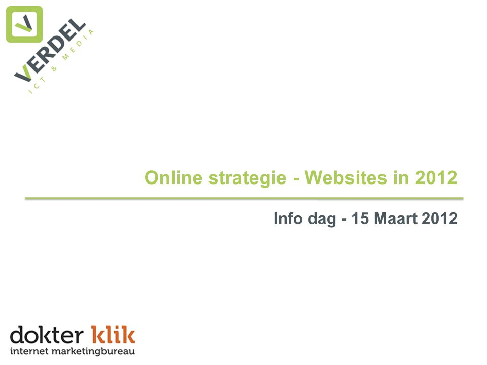 Online strategie - Websites in 2012 Info dag - 15 Maart 2012