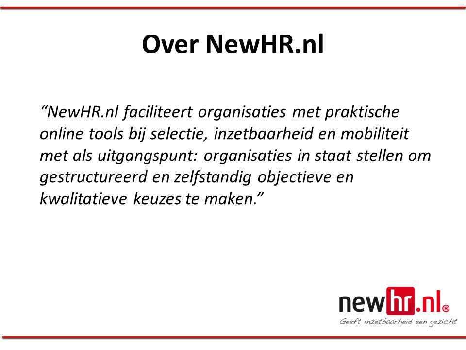 """Over NewHR.nl """"NewHR.nl faciliteert organisaties met praktische online tools bij selectie, inzetbaarheid en mobiliteit met als uitgangspunt: organisat"""
