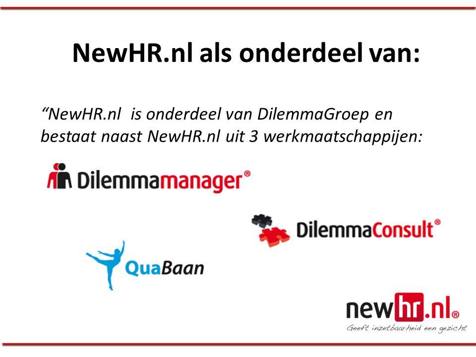 """NewHR.nl als onderdeel van: """"NewHR.nl is onderdeel van DilemmaGroep en bestaat naast NewHR.nl uit 3 werkmaatschappijen:"""