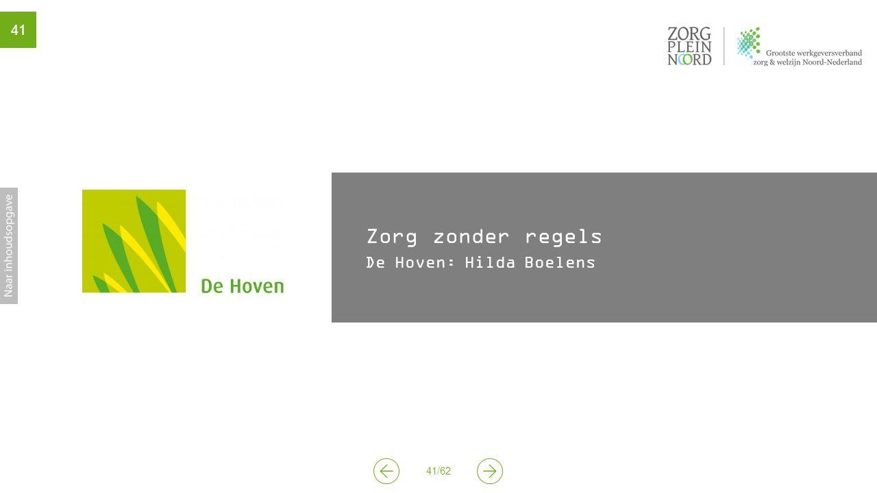 41/62 41 Zorg zonder regels De Hoven: Hilda Boelens