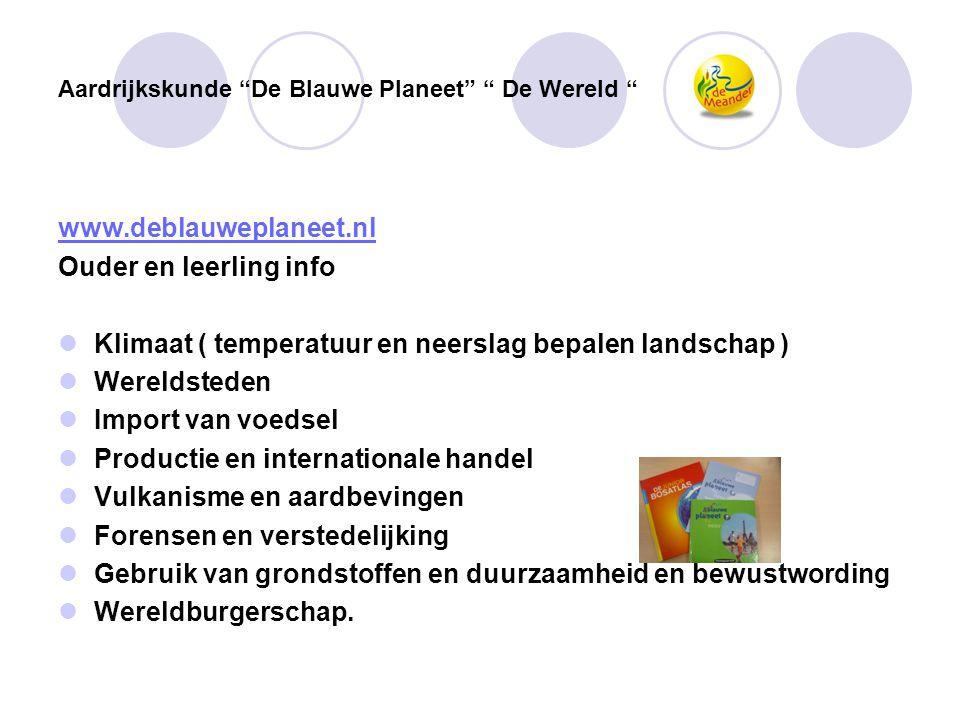 """Aardrijkskunde """"De Blauwe Planeet"""" """" De Wereld """" www.deblauweplaneet.nl Ouder en leerling info  Klimaat ( temperatuur en neerslag bepalen landschap )"""