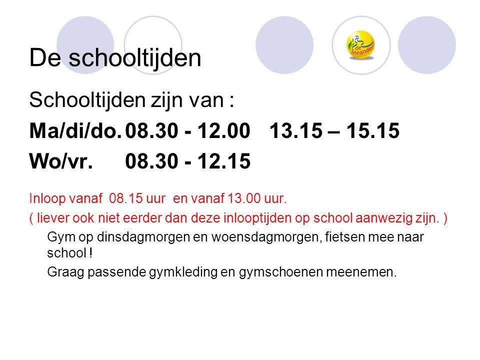 De schooltijden Schooltijden zijn van : Ma/di/do.08.30 - 12.00 13.15 – 15.15 Wo/vr.08.30 - 12.15 Inloop vanaf 08.15 uur en vanaf 13.00 uur. ( liever o