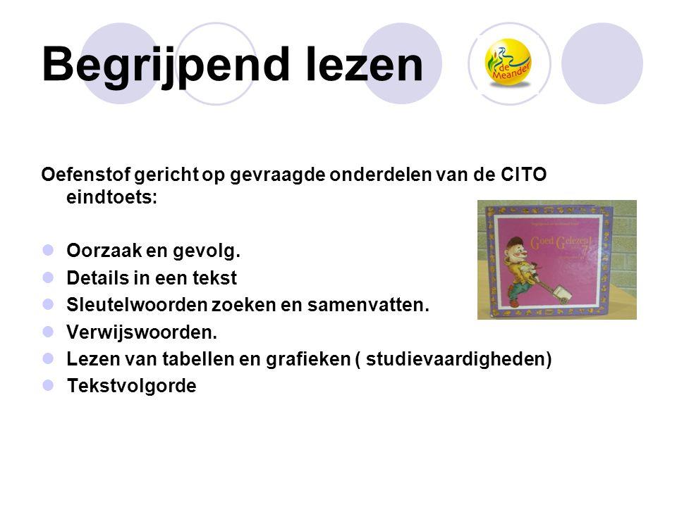 Begrijpend lezen Oefenstof gericht op gevraagde onderdelen van de CITO eindtoets:  Oorzaak en gevolg.  Details in een tekst  Sleutelwoorden zoeken