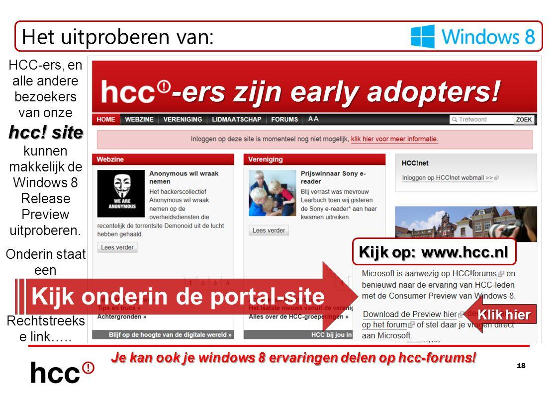 18 Het uitproberen van: -ers zijn early adopters! Kijk onderin de portal-site van hcc! site HCC-ers, en alle andere bezoekers van onze hcc! site kunne