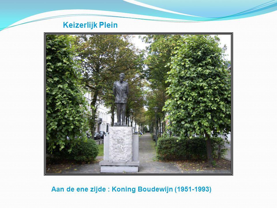 Keizerlijk Plein Aan de ene zijde : Koning Boudewijn (1951-1993)