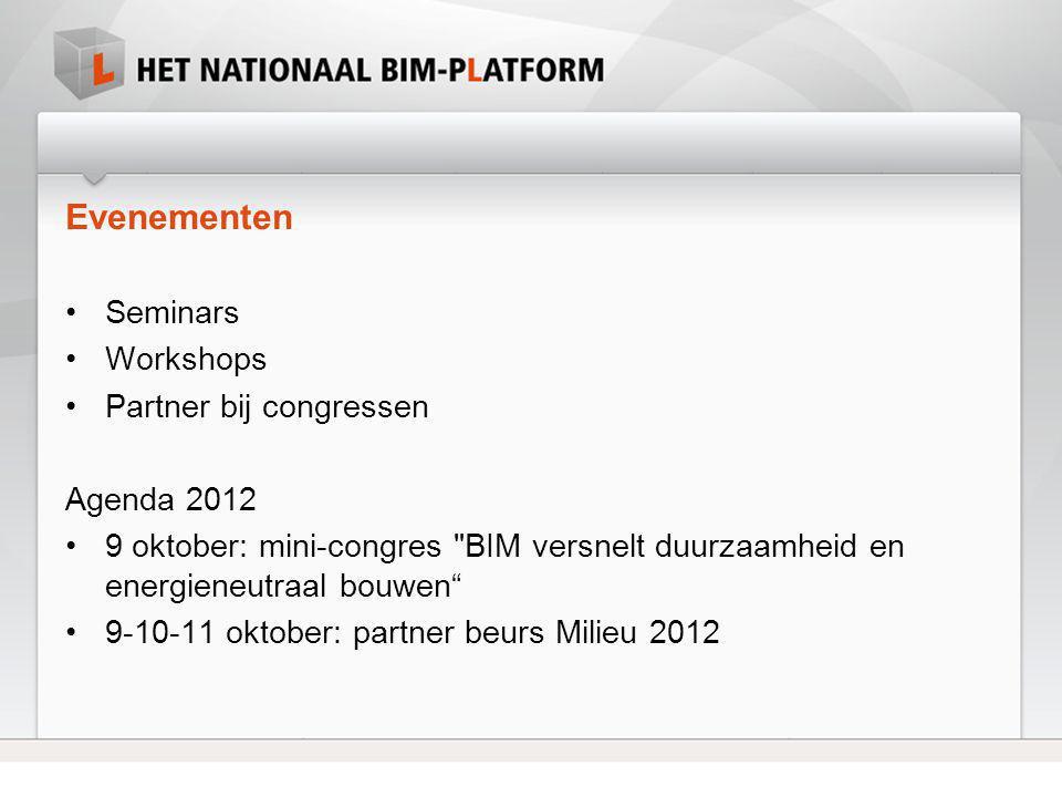 Evenementen •Seminars •Workshops •Partner bij congressen Agenda 2012 •9 oktober: mini-congres