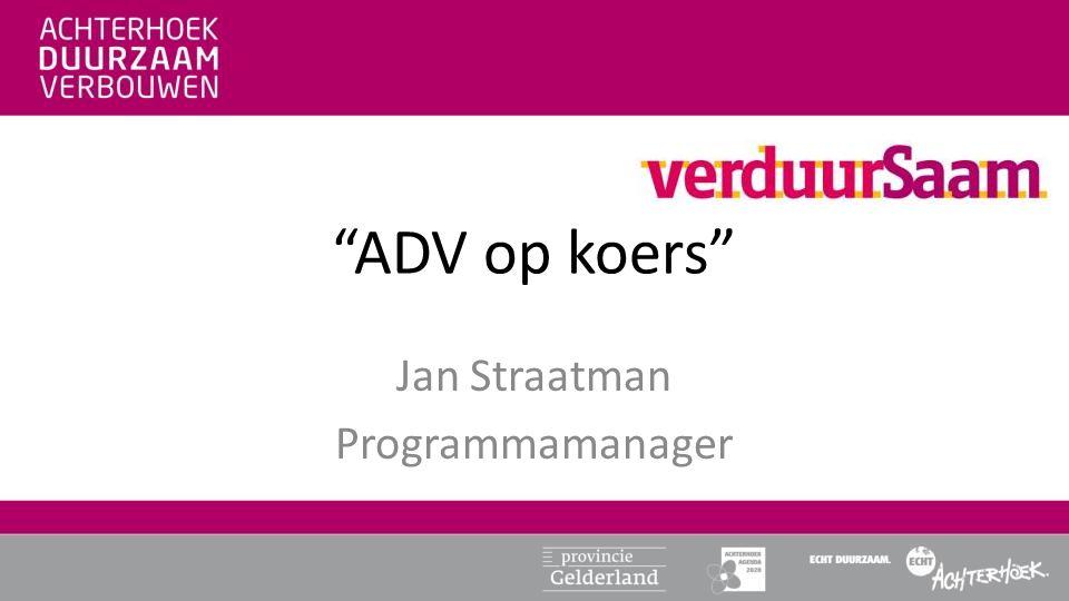"""ADV op koers"" Jan Straatman Programmamanager"