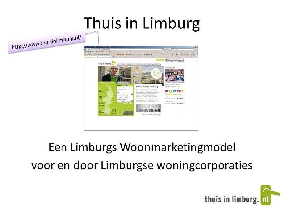 Thuis in Limburg Een Limburgs Woonmarketingmodel voor en door Limburgse woningcorporaties