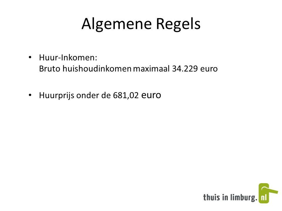 Algemene Regels • Huur-Inkomen: Bruto huishoudinkomen maximaal 34.229 euro • Huurprijs onder de 681,02 euro