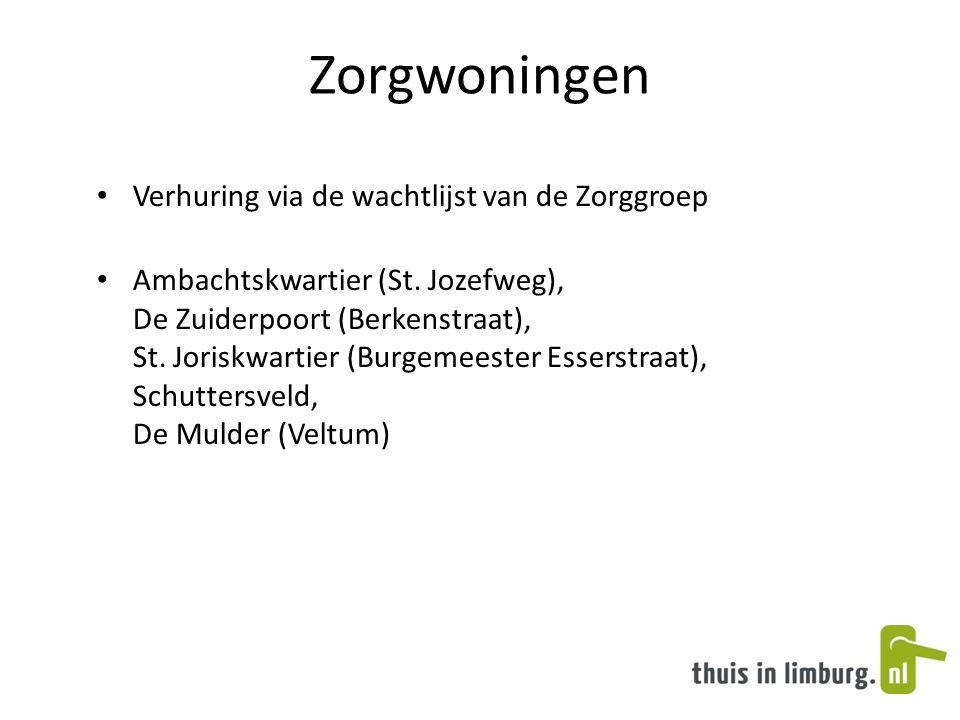 Zorgwoningen • Verhuring via de wachtlijst van de Zorggroep • Ambachtskwartier (St. Jozefweg), De Zuiderpoort (Berkenstraat), St. Joriskwartier (Burge