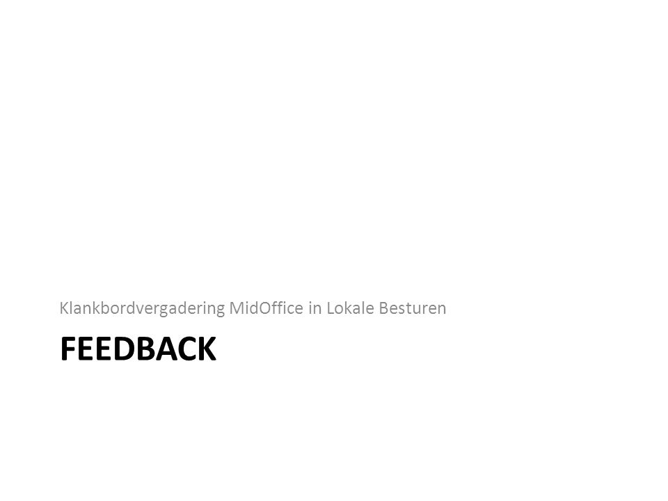 FEEDBACK Klankbordvergadering MidOffice in Lokale Besturen