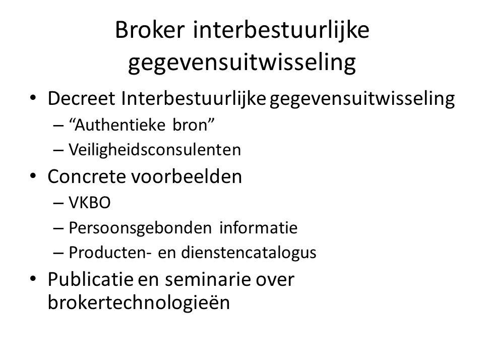 """Broker interbestuurlijke gegevensuitwisseling • Decreet Interbestuurlijke gegevensuitwisseling – """"Authentieke bron"""" – Veiligheidsconsulenten • Concret"""