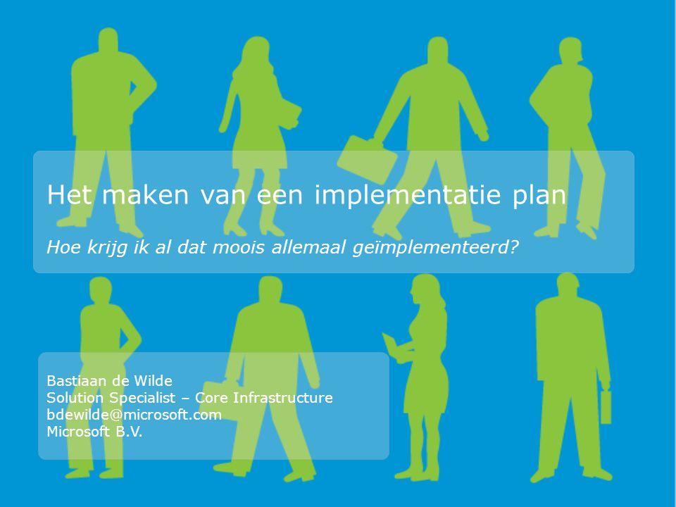 Agenda -Waarom implementatie plan -Welke niveaus -Hoe succes afdwingen -Opbouw plan -Wie kan je helpen -Wat zijn mijn geleerde lessen