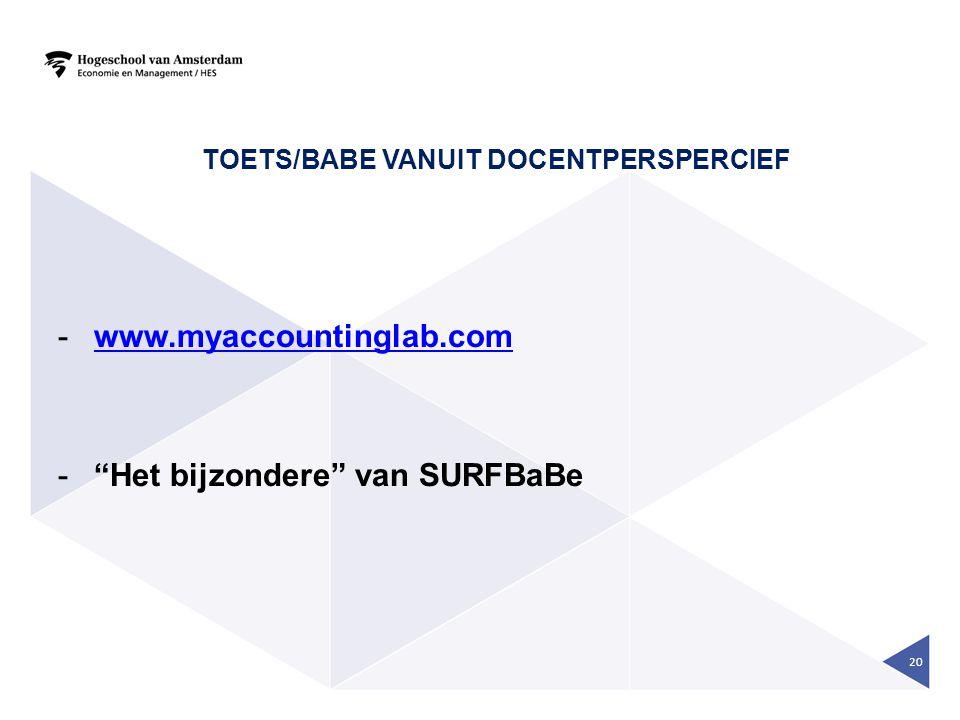 """TOETS/BABE VANUIT DOCENTPERSPERCIEF -www.myaccountinglab.comwww.myaccountinglab.com -""""Het bijzondere"""" van SURFBaBe 20"""