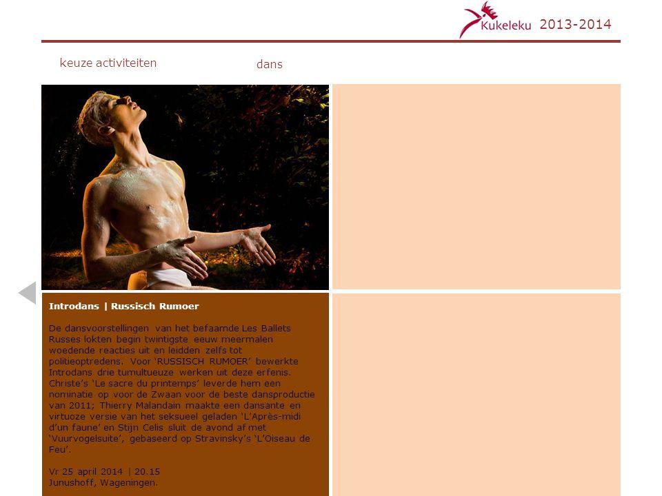 2013-2014 keuze activiteiten Introdans   Russisch Rumoer De dansvoorstellingen van het befaamde Les Ballets Russes lokten begin twintigste eeuw meerma