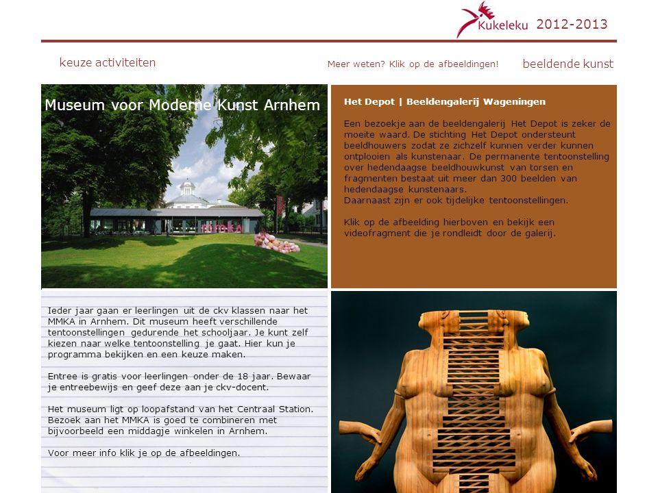 2012-2013 keuze activiteiten beeldende kunst Museum voor Moderne Kunst Arnhem Ieder jaar gaan er leerlingen uit de ckv klassen naar het MMKA in Arnhem