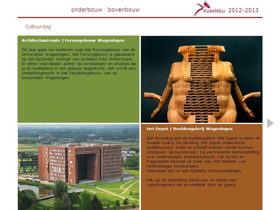 onderbouwbovenbouw 2012-2013 Cultuurdag Architectuurroute   Forumgebouw Wageningen Dit jaar gaan we wederom naar het Forumgebouw van de Universiteit W