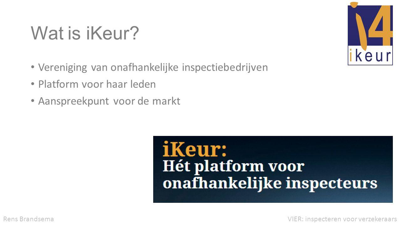 Wat is iKeur? • Vereniging van onafhankelijke inspectiebedrijven • Platform voor haar leden • Aanspreekpunt voor de markt VIER: inspecteren voor verze